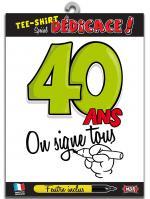 T-shirt Spécial Dédicace 40 ans